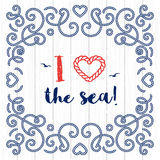 Nautical typography poster I love the sea Marine lettering Royalty Free Stock Photos
