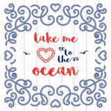 Nautical typography poster Take me to the ocean Marine lettering Royalty Free Stock Photography