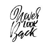 Ne regardez en arrière jamais Lettrage tiré par la main Conception de typographie de vecteur Inscription moderne manuscrite de br Photographie stock