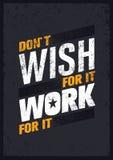 Ne souhaitez pas lui, travail pour lui Citation créative de motivation Concept exceptionnel d'affiche de typographie de vecteur illustration libre de droits