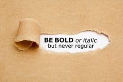Ne soyez audacieux ou italique mais jamais régulier images libres de droits