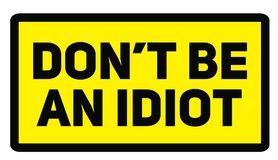 Ne soyez pas un idiot illustration stock