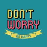 Ne vous inquiétez pas soit typographie heureuse de T-shirt, illustration de vecteur Image stock