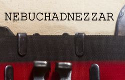 Nebuchadnezzar  typed on an old vintage paper. With od typewriter font Royalty Free Stock Image
