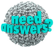 Need Answers Word Ball Question Marks Seeking Solution. A ball or sphere of question marks with the words Need Answers? to illustrate a mystery or need of a Stock Photo