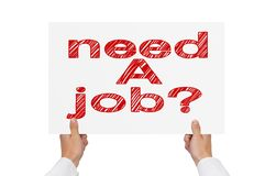 Need a job. Hand polding poster with drawing need a job Royalty Free Stock Photography