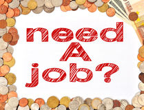 Need a job. Paper with drawing need a job and money Royalty Free Stock Images