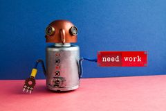 Need work creative poster. Worried robot candid holds circuit job wanted notice text. Blue wall pink ground. Need work creative poster. Worried robot candid Royalty Free Stock Image