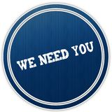 WE NEED YOU distressed text on blue round badge. Illustration Stock Image