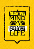 A Negative Mind Will Never Give You A Positive Life. Inspiring Creative Motivation Quote Template Stock Photos