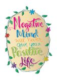 Negative Mind Will Never Give You A Positive Life. Motivational quote Stock Photos