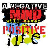 A Negative Mind Will Never Give You A Positive Life. Creative typographic motivational poster Stock Images