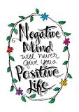 Negative Mind Will Never Give You A Positive Life. Motivational quote Royalty Free Stock Image