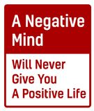 A Negative Mind Will Never Give You A Positive Life. Sign. Road sign design for quotation typographic poster Royalty Free Stock Image