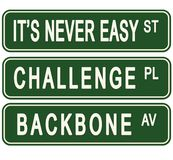Never Easy Challenge Business Motivational Street Signs. Backbone success goal setting achievement royalty free illustration