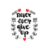 Never ever give up. Inspiration quotation Stock Photography