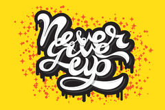 Never Give Up. Graffiti lettering vector illustration Royalty Free Stock Image