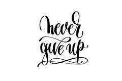 Never give up hand written lettering positive quote Royalty Free Stock Photos