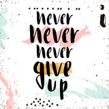 Never give up. Handwritten unique lettering. Creative background with hand drawn elements. It can be used for card, poster, t-shirt, etc. Vector Illustration Stock Image