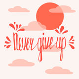 Never give up. Inspirational quote Royalty Free Stock Photos