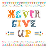 Never give up. Inspirational typographic quote Stock Photos