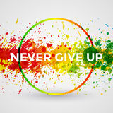Never Give Up. Motivation bright Paint Splashes vector Watercolor Poster. Inspiration text Royalty Free Stock Images