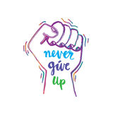 Never give up. Motivational phrase Never give up with hand fist Royalty Free Stock Images