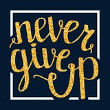 Never give up motivational quote, handdrawn lettering typography, illustration Stock Photography