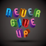Never Give Up phrase made with 3d retro style geometric letters. Royalty Free Stock Photography