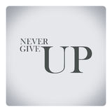 Never give up,quote about life Stock Photos