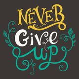 Never give up quote. Never give up typography. Vintage motivational poster Stock Photos