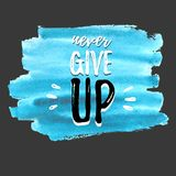 Never give up script on a turquoise watercolor wash. Light in the darkness stock illustration