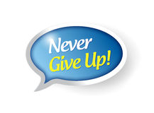 Never give up speech bubble message illustration Stock Photos