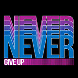 Never Give Up, T-shirt Typography, Vector Illustration Royalty Free Stock Photo