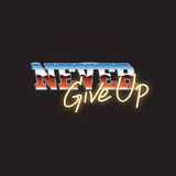 Never Give Up Typography Word Design Concept Stock Image