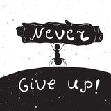 Never give up. Vintage background. Vector hand drawn style rustic illustration with ant with inspirational quote. Never give up. Vintage background. T-shirts Royalty Free Stock Photo