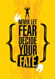 Never Let Fear Decide Your Fate. Inspiring Workout and Fitness Gym Motivation Quote. Creative Vector Typography Poste. Never Let Fear Decide Your Fate. Inspiring royalty free illustration