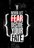 Never Let Fear Decide Your Fate. Inspiring Workout and Fitness Gym Motivation Quote. Creative Vector Typography Poste Stock Images