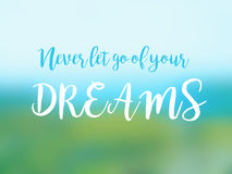 Never let go of your dreams inspirational quote card.  Stock Photography