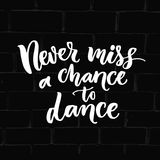 Never miss a chance to dance. Inspiration phrase about dancing. Ballroom poster design with white quote on black bricks wall royalty free illustration