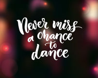 Never miss a chance to dance. Inspirational quote about dancing at dark blurred background. Ballroom poster design Stock Photo