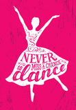 Never Miss A Chance To Dance Motivation Quote Poster Concept. Inspiring Creative Funny Dancing Girl Stock Image