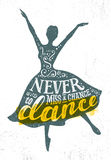 Never Miss A Chance To Dance Motivation Quote Poster Concept. Inspiring Creative Funny Dancing Girl stock illustration
