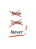 Never not now and later Stock Photo