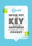 Never Put The Key To Your Happiness In Someone Else Pocket. Inspiring Creative Motivation Quote. Vector Typography Print Royalty Free Stock Photos