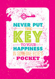 Never Put The Key To Your Happiness In Someone Else Pocket. Inspiring Creative Motivation Quote. Vector Typography Print Stock Photography