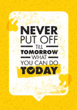 Never Put Off Till Tomorrow What You Can Do Today. Inspiring Creative Motivation Quote. Vector Typography Banner. Design Concept Stock Image