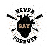 Never say forever. Hand drawn emblem. Stock Photography
