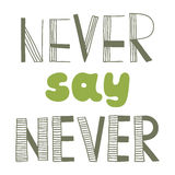 Never say never, quote, Stock Image