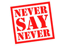 NEVER SAY NEVER. Red Rubber Stamp over a white background Stock Image